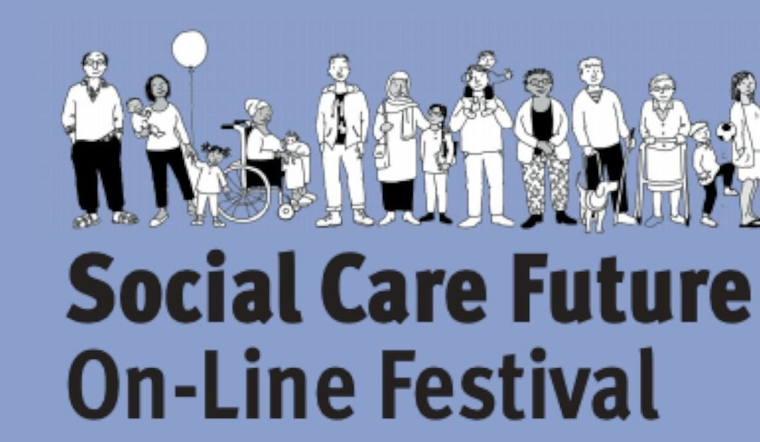 Towards a Brighter Future: Social Care Future On-Line Festival