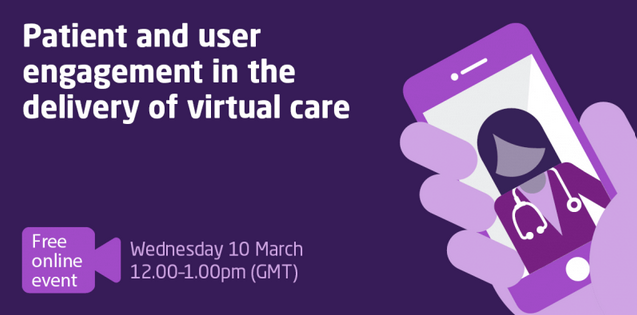 Patient and user engagement in the delivery of virtual care