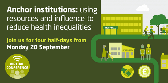 Anchor institutions: using resources and influence to reduce health inequalities